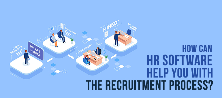 How Can HR Software Help You with the Recruitment Process