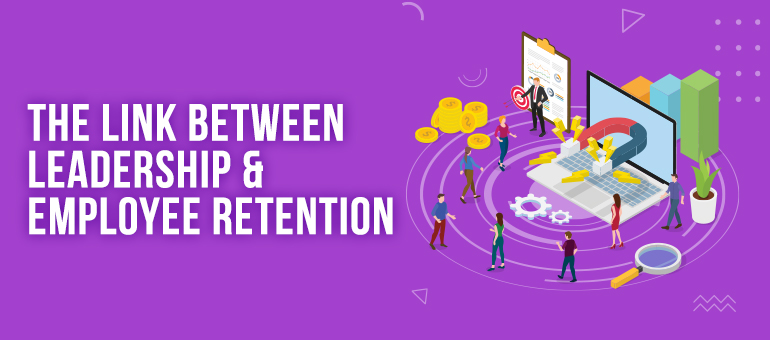 The Link Between Leadership and Employee Retention