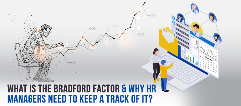 Bradford Factor and Why HR Managers Need to Keep a Track of it